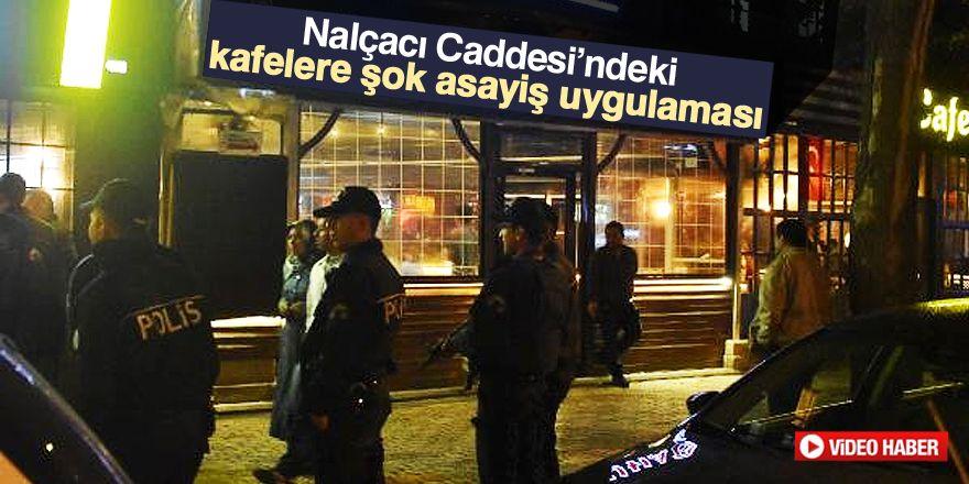 Konya'da kafelere 'Şok' asayiş uygulaması