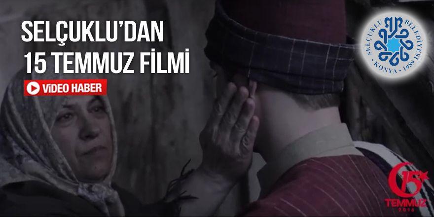 Selçuklu Belediyesi'nden duygu yüklü 15 Temmuz filmi
