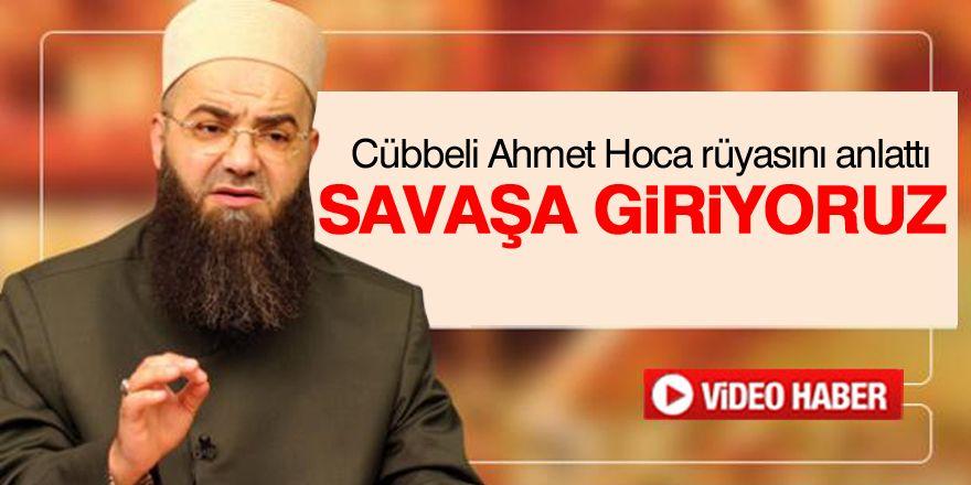Cübbeli Ahmet Hoca rüyasını anlattı:Savaşa giriyoruz