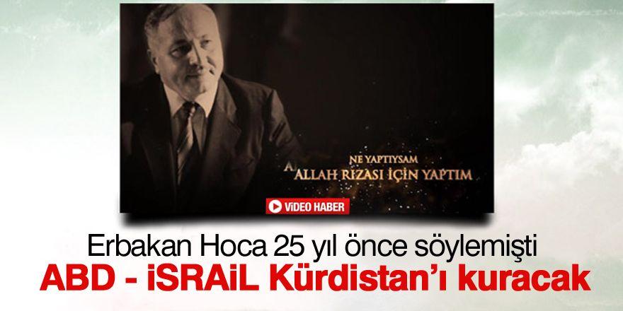 Necmettin Erbakan: Dış güçler Kürdistan'ı kuracak