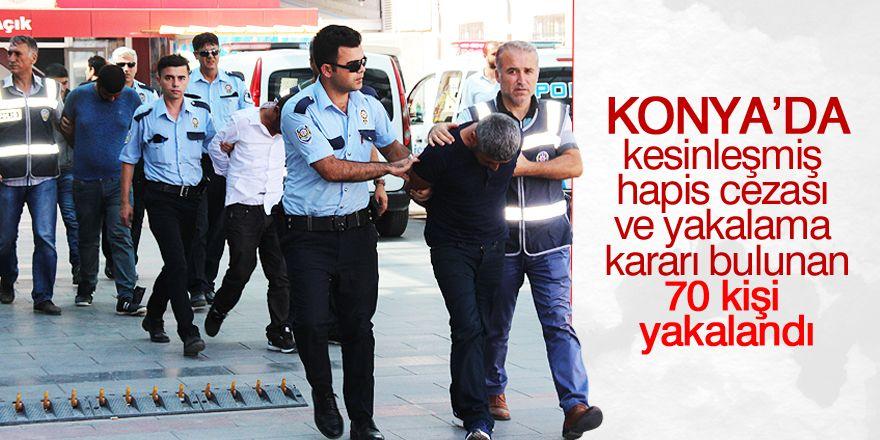 Konya'da aranan 70 kişi yakalandı