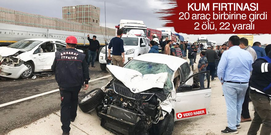 20 araç birbirine girdi: 2 ölü, 22 yaralı