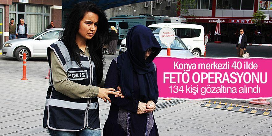 Konya merkezli 40 ilde FETÖ operasyonu: 134 gözaltı kararı