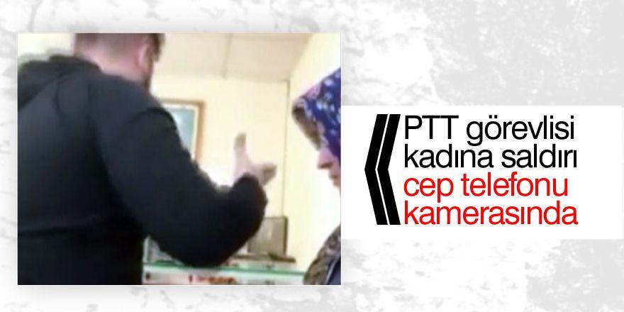 PTT görevlisi kadına saldırı cep telefonu kamerasında