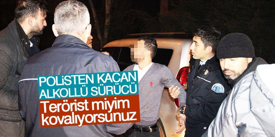 Polisten kaçan alkollü sürücü: Ben terörist miyim