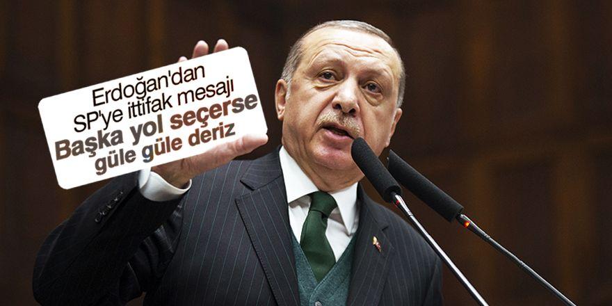 """Erdoğan: Başka yol seçerse """"Güle Güle"""" deriz"""